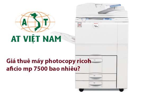Giá thuê máy photocopy Ricoh Aficio MP 7500 bao nhiêu?
