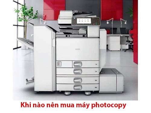 Khi nào nên mua máy photocopy?