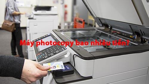 Máy photocopy bao nhiêu tiền?